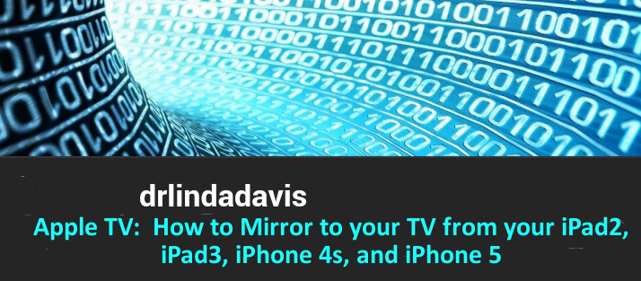 AppleTV:  How to Mirror from your iPad2, iPad3, iPhone 4s or iPhone 5 to your TV or projector