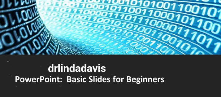 PowerPoint:  Basic Slides for Beginners